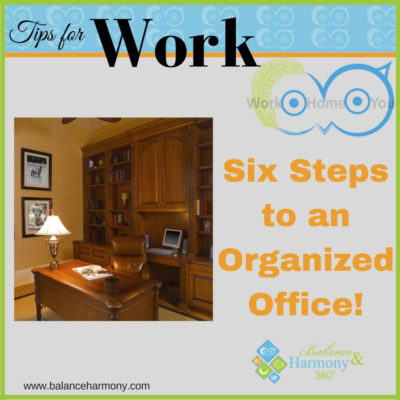 Six Steps to an Organized Office!