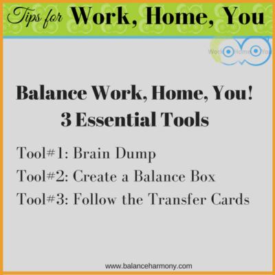 Balance Work, Home, You…3 Essential Tools!