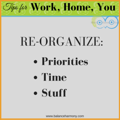 3 Powerful Areas to Re-Organize: Priorities, Time, Stuff!