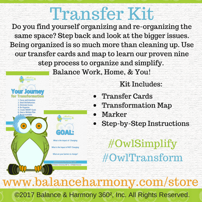 Transfer Organizing Skills & Goals; organize & simplify