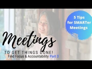Meetings to Get Things Done; 5 Tips for SMARTer Meetings! Series #3