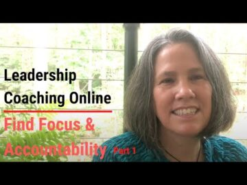 Leadership Coaching Online; Find Focus & Accountability Part 1